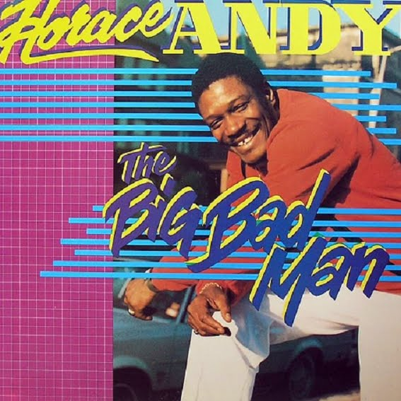 Horace Andy - The Big Bad Man