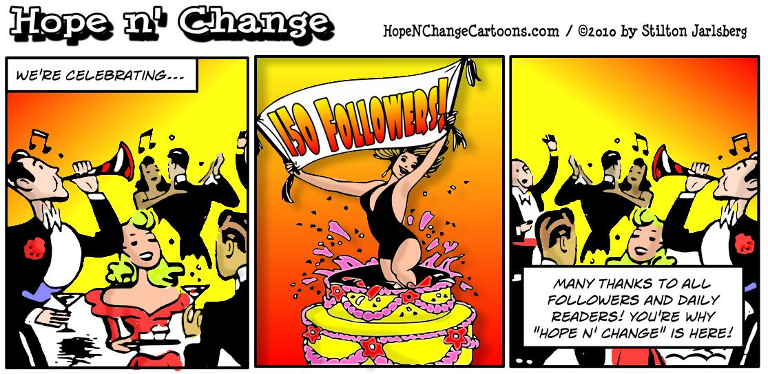 Hope n' Change Cartoons has just added the 150th official follower to our blog