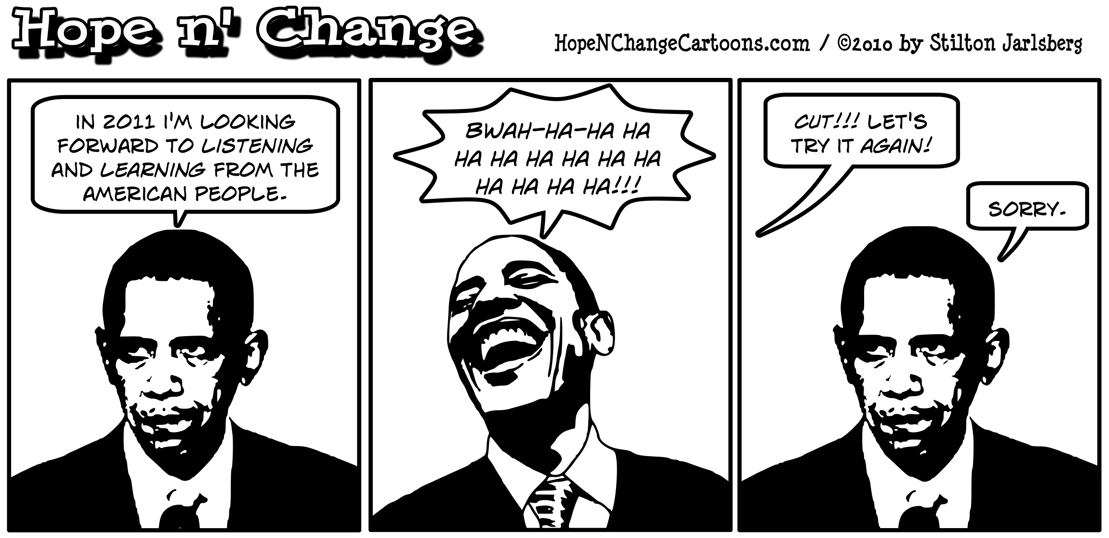 Barack Obama can't keep a straight face when saying he's looking forward to listening to and learning from the American people, hope n' change, hopenchange, hope and change, stilton jarlsberg