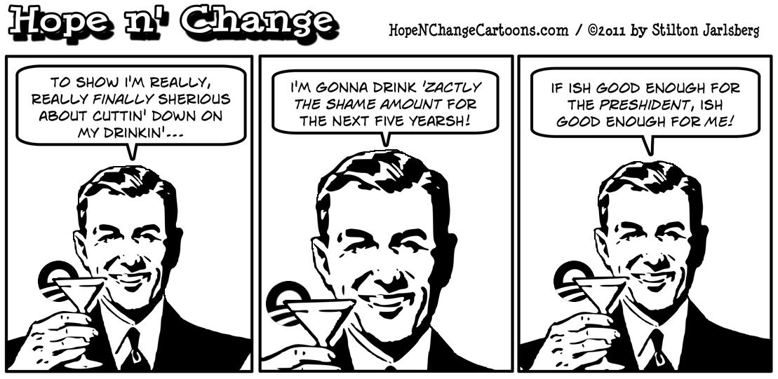 An alcoholic plans to dry out by drinking the same amount he usually does for the next five years, the same plan Barack Obama is using to reduce the deficit, hope n' change, hopenchange, hope and change, stilton jarlsberg