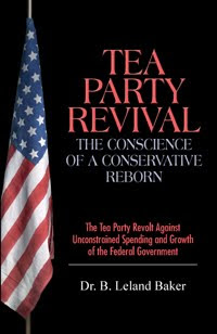 Review of Tea Party Revival: The Conscience of a Conservative Reborn by Dr. B. Leland Baker