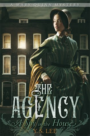 The Agency: A Spy in the House by Y.S. Lee