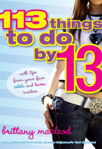 113 Things to do by 13 by Brittany & Terri MacLeod
