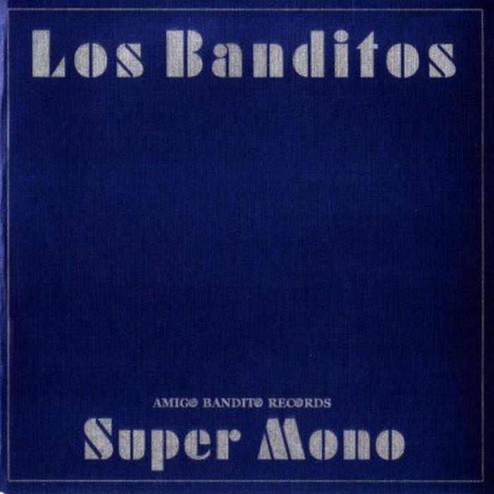 Los Banditos - Super Mono