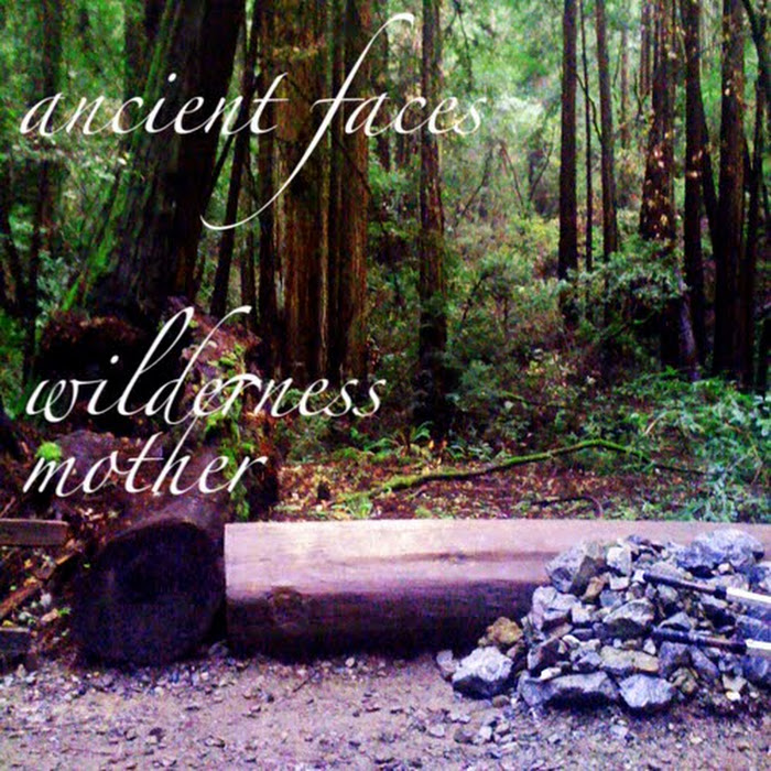 Ancient Faces - 2010 - Wilderness Mother