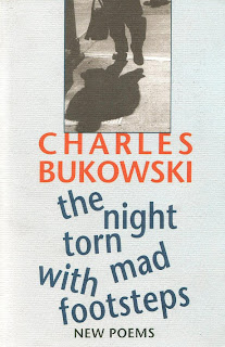 Bukowski's the night torn mad with footsteps