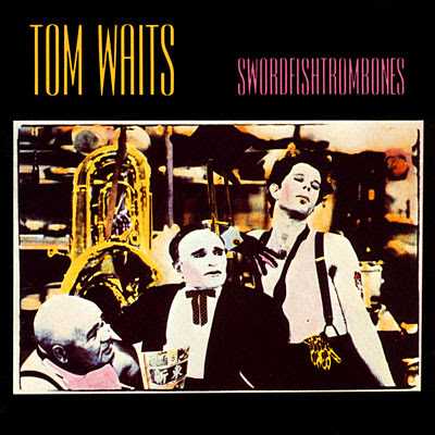 Tom+Waits_Swordfishtrombones.jpg