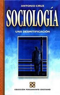 Sociologia – Una desmitificacion – Antonio Cruz