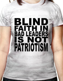 irregular-apparel-blind-faith-in-bad-leaders-is-not-patriotism.png