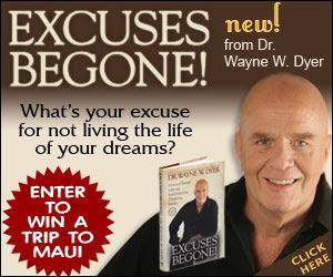 Dr Wayne W Dyer Excuses Begone
