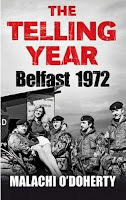 The Telling Year - Belfast 1972 by Malachi O'Doherty