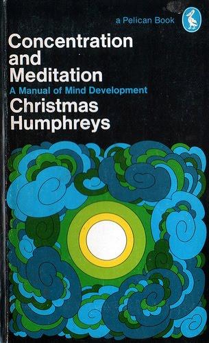 Concentration and meditation christmas humphreys