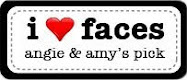I ♥ faces Angie & Amy's favorite pick