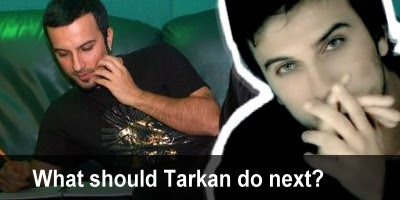 What should Tarkan do next?