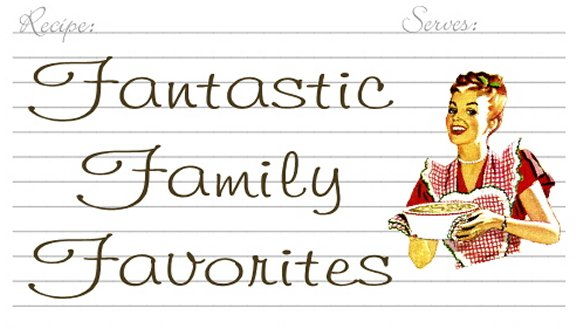 Fantastic Family Favorites