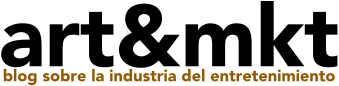 Arte y Marketing | Industria del Entretenimiento + Nuevos Medios