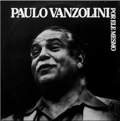 Direto da Geladeira: Paulo Vanzolini - Por ele mesmo (1981)