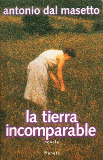 La tierra incomparable – Antonio Dal Masetto