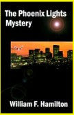 The Phoenix Lights Mystery By Bill Hamilton (Sml)