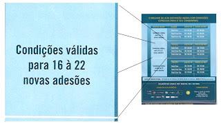 Condições válidas para 16 a 22 novas adesões