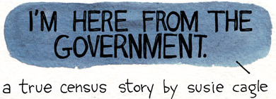 Concerns: I'm Here from the Government by Susie Cagle