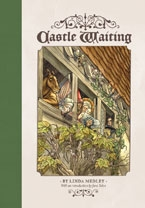 Castle Waiting Vol. 1 by Linda Medley.