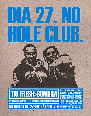 Tio Fresh e Sombra no Hole Club (27/06 - Sábado)‏