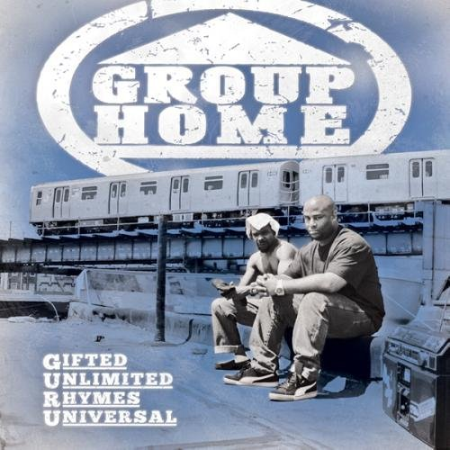 Group Home  Gifted Unlimited Rhymes Universal (2010