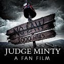 The Judge Minty Fan Film