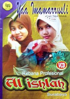 Download dan Streaming 2 Album 19 Mp3 Sholawat Group Rebana Profesional Al-Ishlah Surabaya Album Khoirul Bariyah dan Album Ya Imamar Rusli.