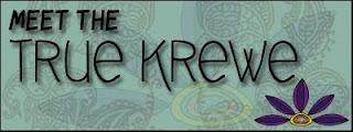 true krewe - Part 2 of 4: Meet the True Krewe!