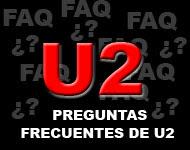 U2 FAQ: Preguntas Frecuentes de U2