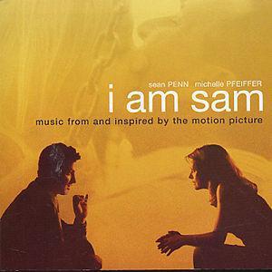 Nothing Special: I Am Sam - Soundtrack [2002] I Am Sam Soundtrack