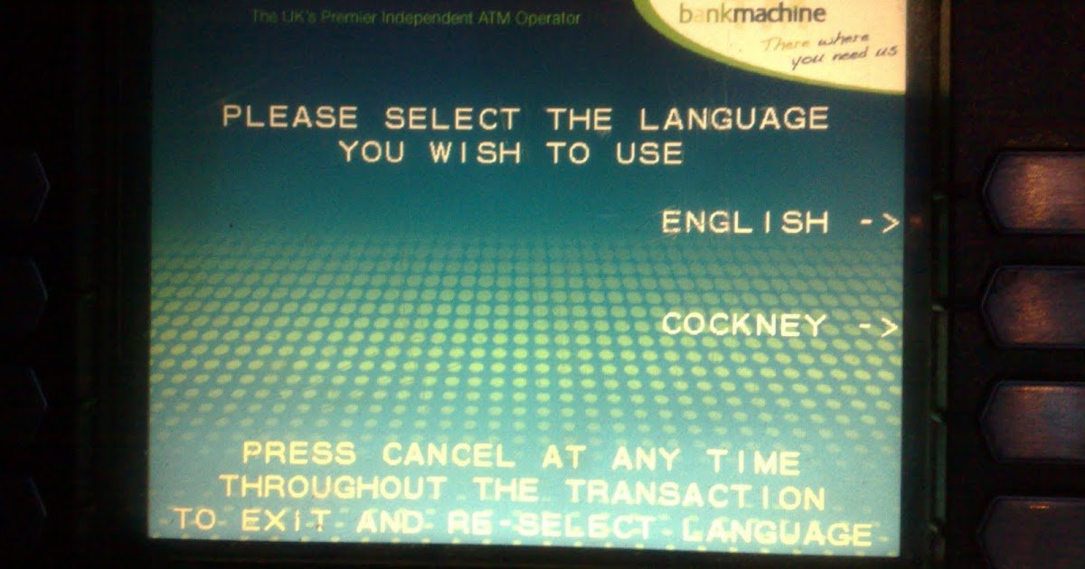 Cockney+cashpoint+select+language