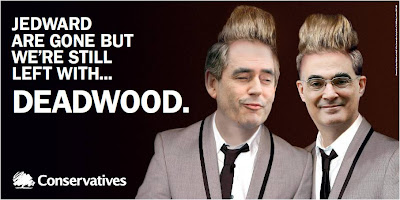 Conservative ad Jedward theme Gordon Brown Alistair Darling Deadwood