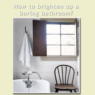 How to Brighten a Bathroom