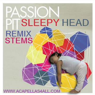 RemixStems-: Passion Pit - Sleepyhead (VHQ Remix Stems)