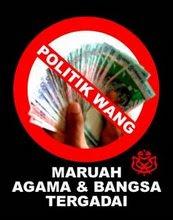 Inilah sebenarnya punca bangsa tergadai. Politik wang. Siapa yang amalkannya?