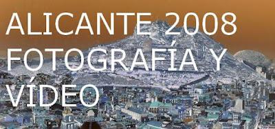 Enlace al Blog Alicante 2008. Fotografía y vídeo.