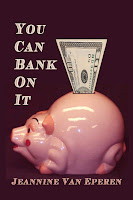 You Can Bank on It by Jeannine van Eperen