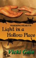 Light in a Hollow Place by Vicki Gaia