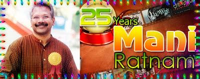 Mani Rathnam 25 Years in Tamil cinema
