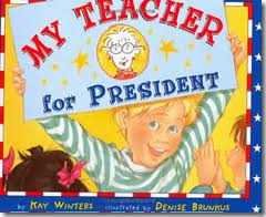 Title my teacher for president illustrator denise brunkus publisher dutton childrens books year 2004 genre contemporary realistic fiction