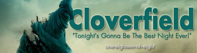 Cloverfield | One-Eighteen-Oh-Eight