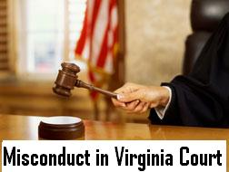 Misconduct in Virginia Family Courts