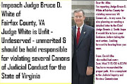Sign Pettition to Impeach Judge Bruce D. White of Fairfax County