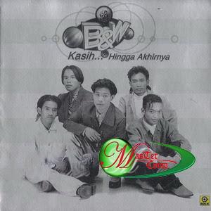 B & W - Kasih Hingga Akhirnya '97 - (1997)