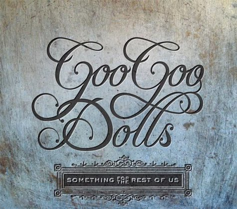 GOO GOO DOLLS Something For The Rest Of Us