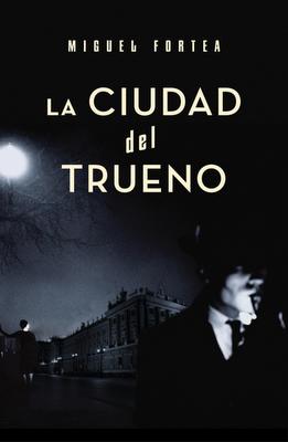 La Ciudad del Trueno - Miguel Fortea