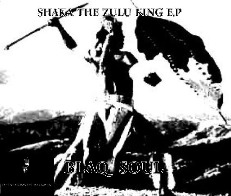 Blaq Soul (South Africa): Shaka The Zulu King E.P